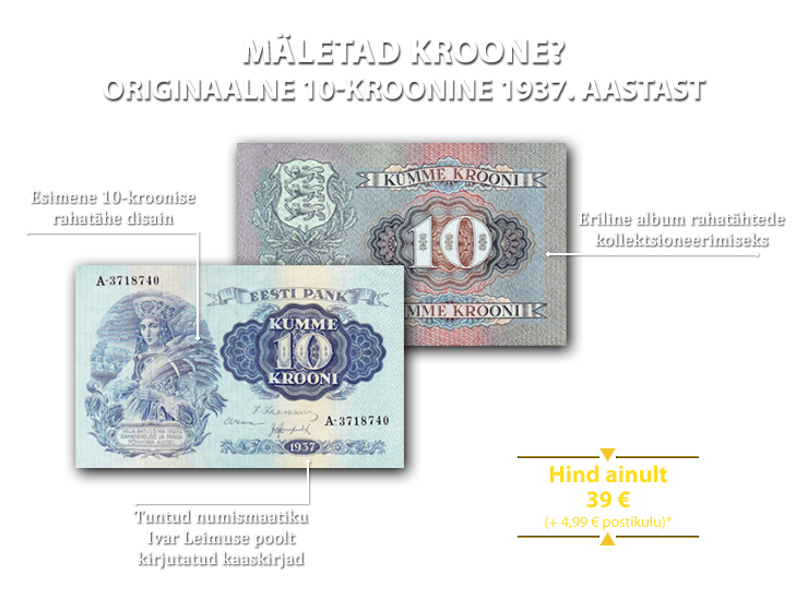 """Kollektsioon """"Eesti ajaloolised rahatähed"""", esimene rahatäht – """"10 krooni 1937"""""""